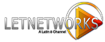 LETNetworks, a Latin é Channel